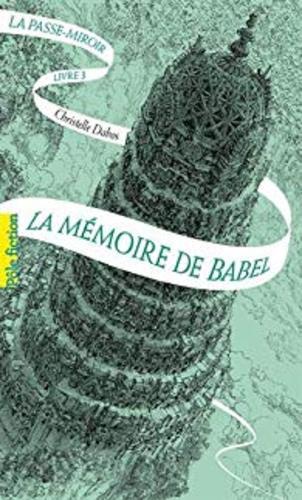 """Afficher """"La Passe-miroir (Livre 3) - La Mémoire de Babel"""""""
